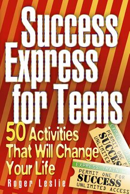 Success Express for Teens By Leslie, Roger